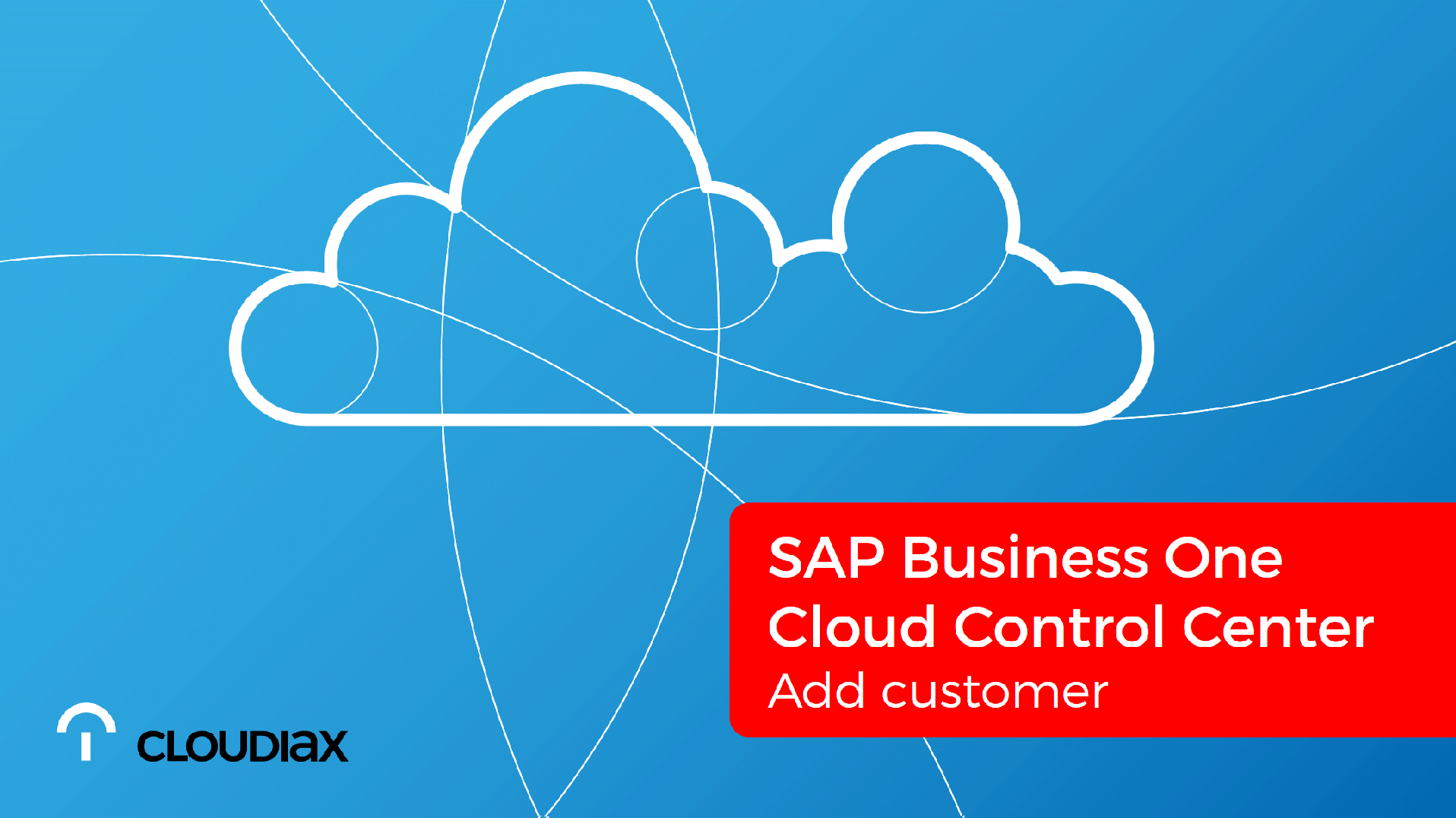 SAP Business One Cloud Control Center- Add customer